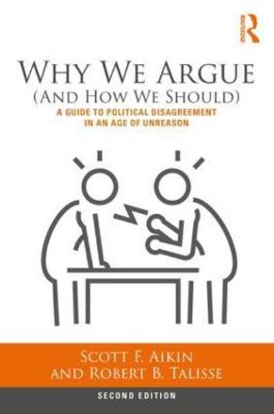 Why We Argue (And How We Should) - Scott F. Aikin
