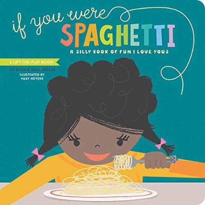 If You Were Spaghetti - Haily Meyers