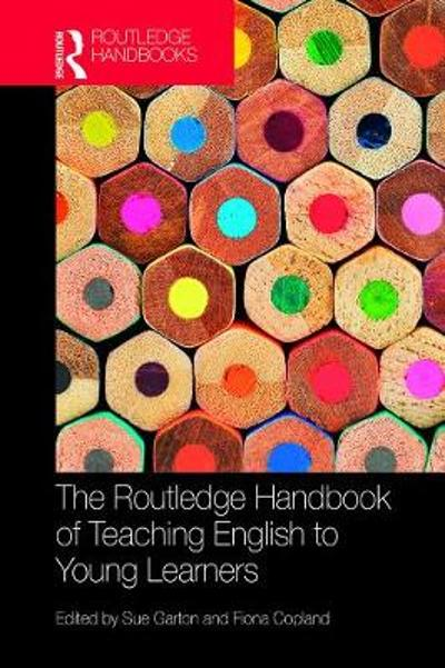 The Routledge Handbook of Teaching English to Young Learners - Sue Garton