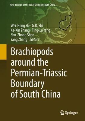 Brachiopods around the Permian-Triassic Boundary of South China - Wei-Hong He