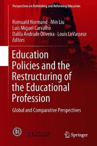 Education Policies and the Restructuring of the Educational Profession - Romuald Normand