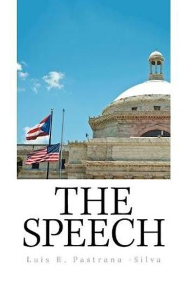 The Speech - Luis R Pastrana -Silva
