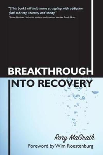 Breakthrough into Recovery - Rory MaGrath