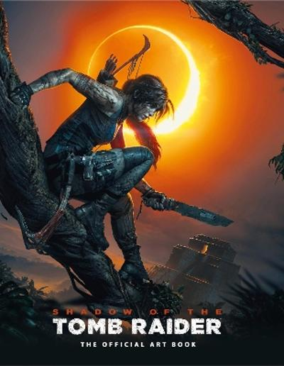 Shadow of the Tomb Raider The Official Art Book - Paul Davies