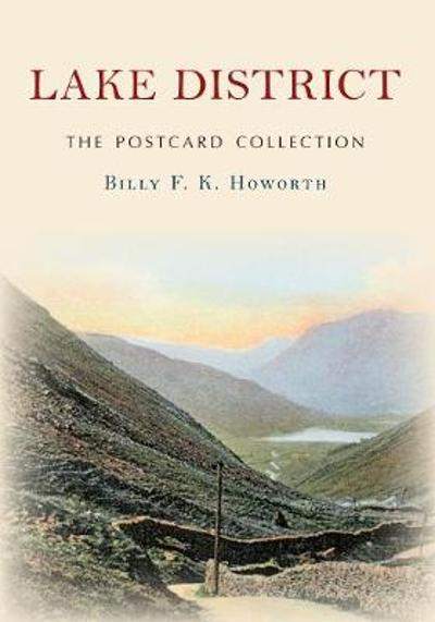 Lake District The Postcard Collection - Billy F.K. Howorth