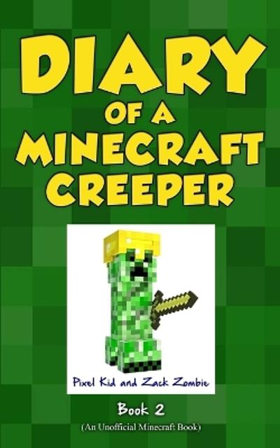 Diary of a Minecraft Creeper Book 2 - Pixel Kid