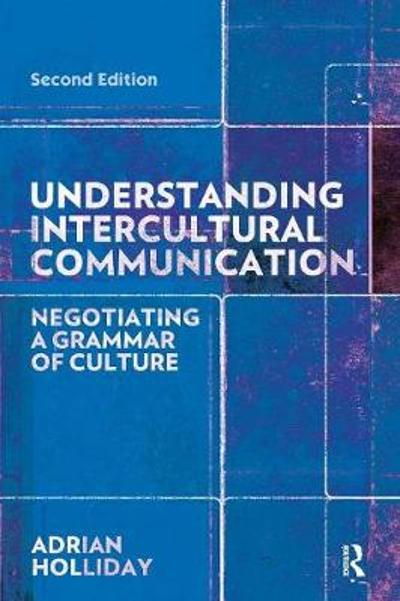 Understanding Intercultural Communication - Adrian Holliday