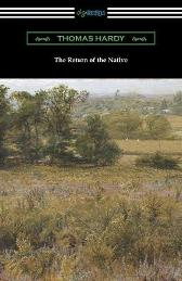 The Return of the Native - Thomas Hardy J W Cunliffe