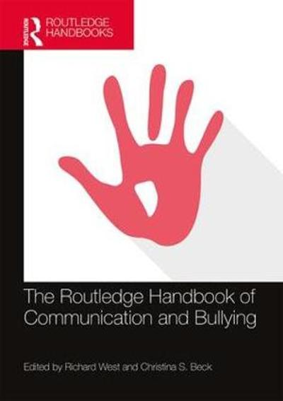 The Routledge Handbook of Communication and Bullying - Richard West