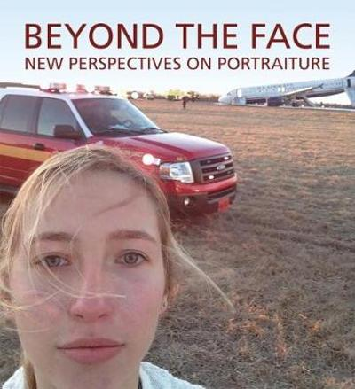 Beyond the Face: New Perspectives on Portraiture - Wendy Wick Reaves