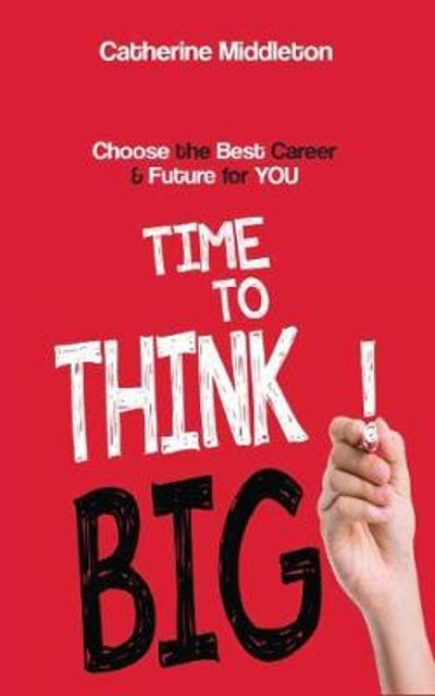 Time to Think Big! - Catherine Middleton