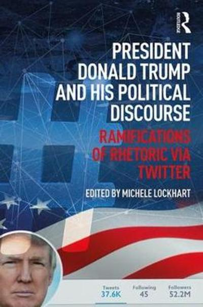 President Donald Trump and His Political Discourse - Michele Lockhart
