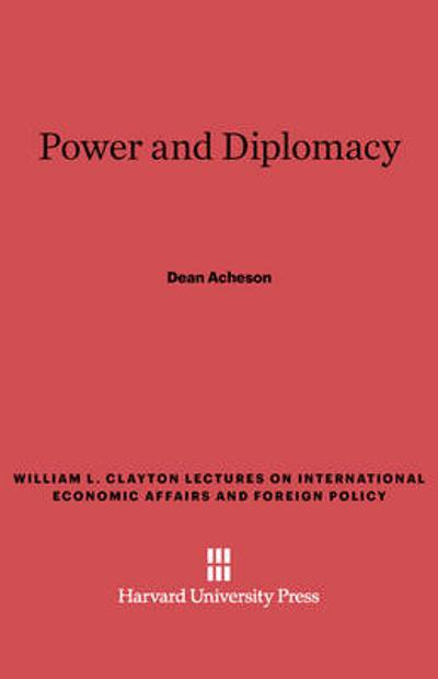 Power and Diplomacy - Dean Acheson