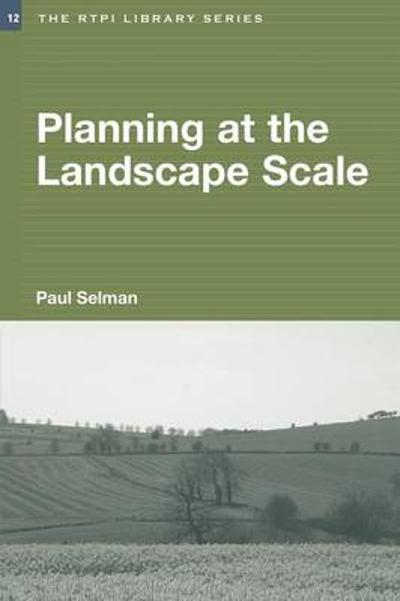 Planning at the Landscape Scale - Paul Selman