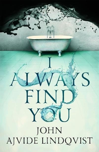 I Always Find You - John Ajvide Lindqvist