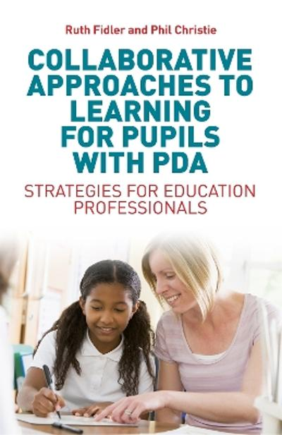 Collaborative Approaches to Learning for Pupils with PDA - Ruth Fidler