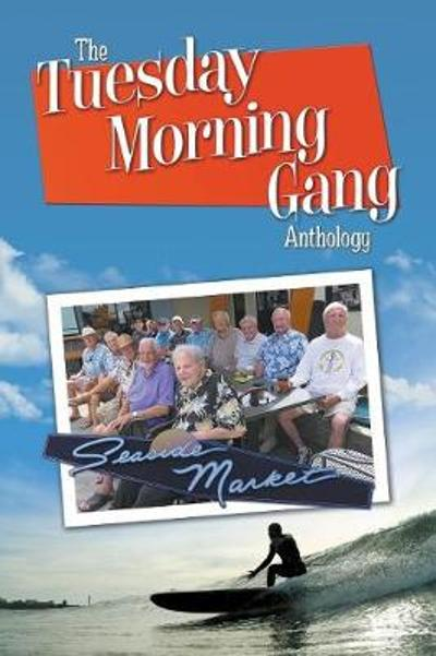 The Tuesday Morning Gang Anthology - Charles Marvin