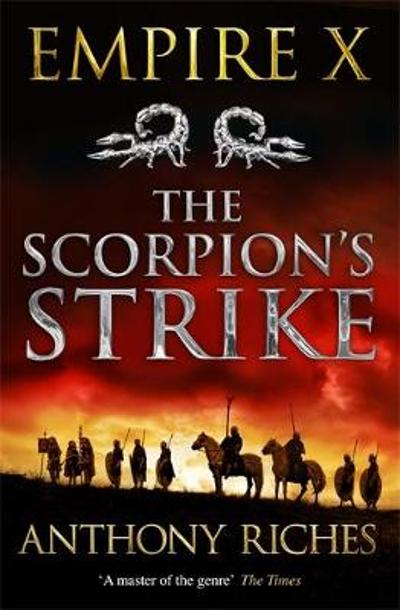 The Scorpion's Strike: Empire X - Anthony Riches