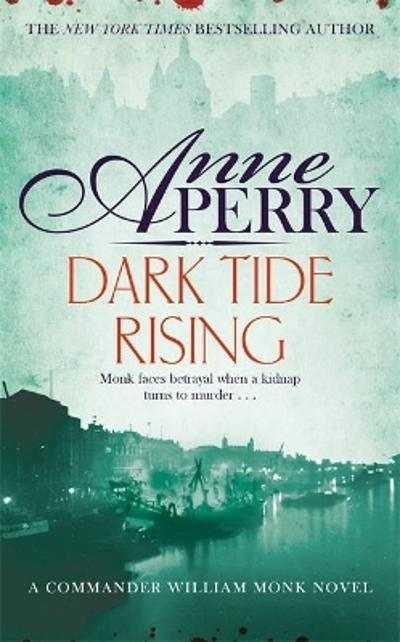 Dark Tide Rising (William Monk Mystery, Book 24) - Anne Perry