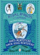 Royal Rabbits of London: The Great Diamond Chase - Santa Montefiore Simon Sebag Montefiore