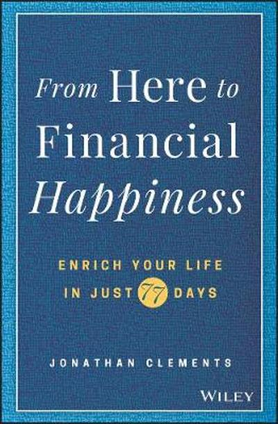 From Here to Financial Happiness - Jonathan Clements