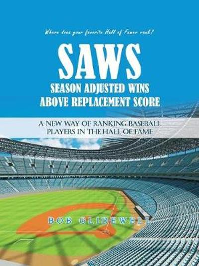 Saws-Season Adjusted Wins Above Replacement Score - Bob Glidewell