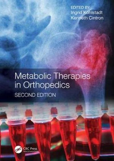 Metabolic Therapies in Orthopedics, Second Edition - Ingrid Kohlstadt