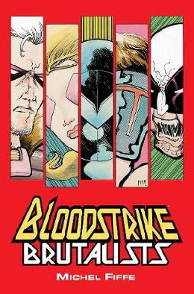 Bloodstrike: Brutalists - Michel Fiffe