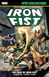 Iron Fist Epic Collection: The Fury Of Iron Fist - Chris Claremont Roy Thomas Len Wein