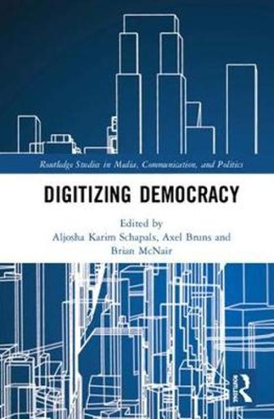 Digitizing Democracy - Aljosha Karim Schapals