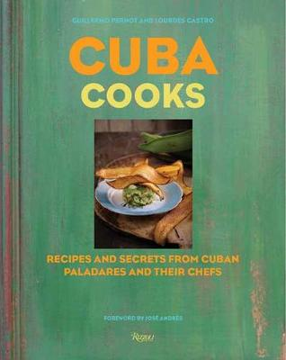 Cuba Cooks - Guillermo Pernot