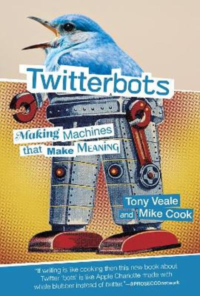 Twitterbots - Tony Veale