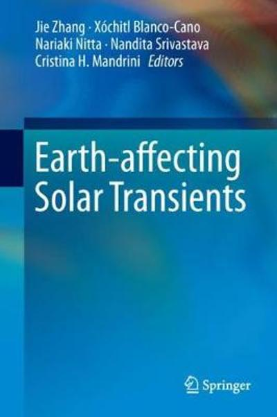 Earth-affecting Solar Transients - Jie Zhang