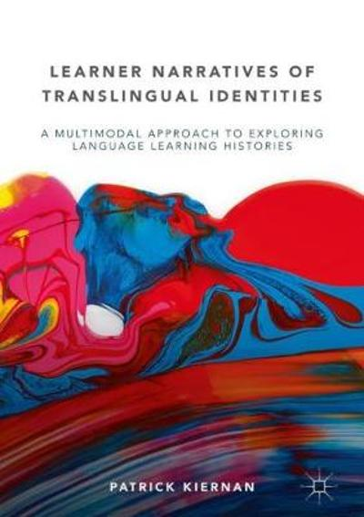 Learner Narratives of Translingual Identities - Patrick Kiernan