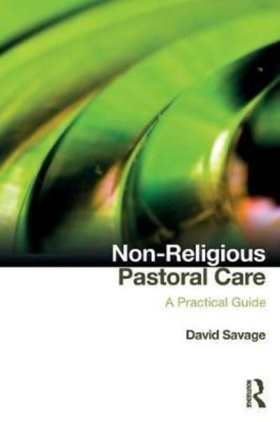 Non-Religious Pastoral Care - David Savage