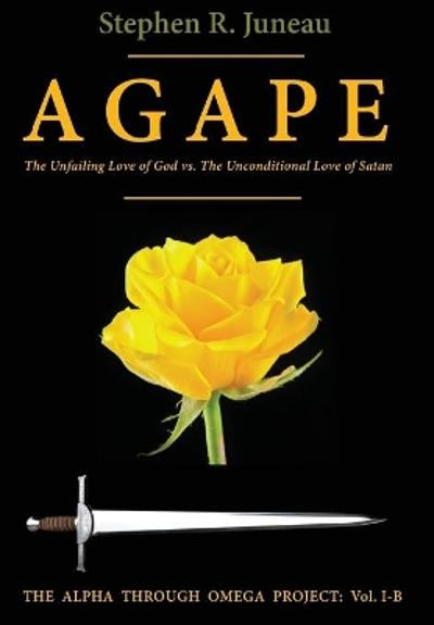 AGAPE - Part B - Stephen R Juneau