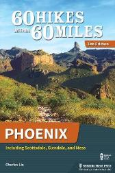 60 Hikes Within 60 Miles: Phoenix - Charles Liu