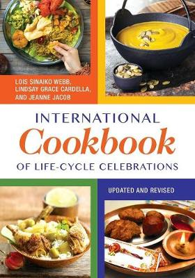 International Cookbook of Life-Cycle Celebrations, 2nd Edition - Lois Sinaiko Webb