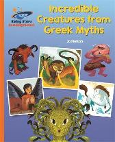 Reading Planet - Incredible Creatures from Greek Myths - Orange: Galaxy - Katie Daynes