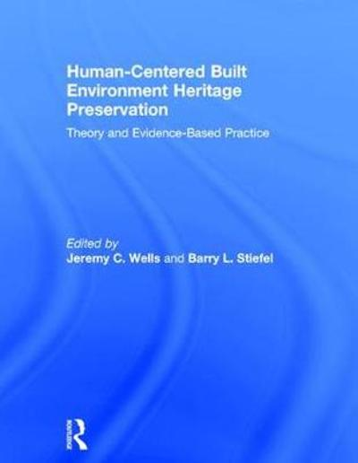Human-Centered Built Environment Heritage Preservation - Jeremy C. Wells