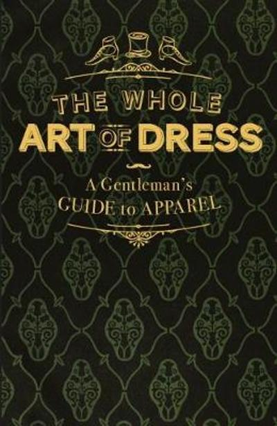 The Whole Art of Dress - A Cavalry Officer