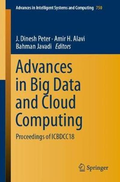 Advances in Big Data and Cloud Computing - J. Dinesh Peter