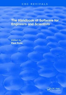 Revival: The Handbook of Software for Engineers and Scientists (1995) - Paul W Ross