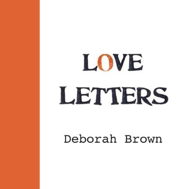 Love Letters - Deborah Brown