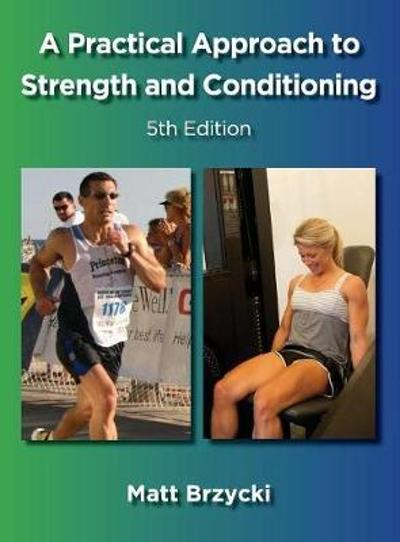 A Practical Approach to Strength and Conditioning - Matt Brzycki