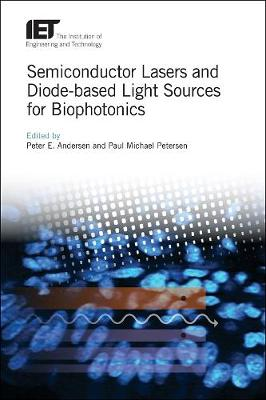 Semiconductor Lasers and Diode-based Light Sources for Biophotonics - Peter E. Andersen