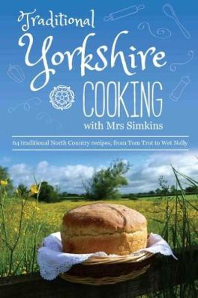 Traditional Yorkshire Cooking - Sue Simkins