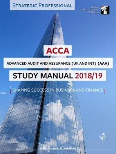 ACCA Advanced Audit and Assurance (INT & UK) Study Manual 2018-19 -
