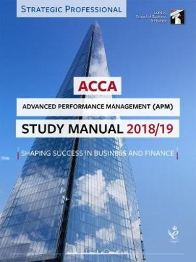 ACCA Advanced Performance Management Study Manual 2018-19 -