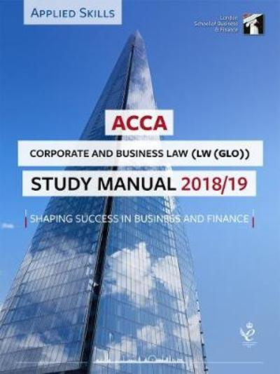 ACCA Corporate and Business Law (GLO) Study Manual 2018-19 -